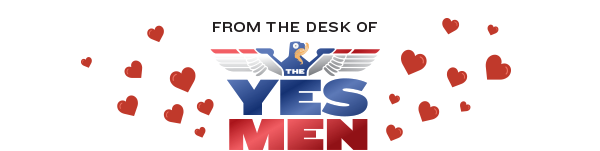 From the desk of The Yes Men